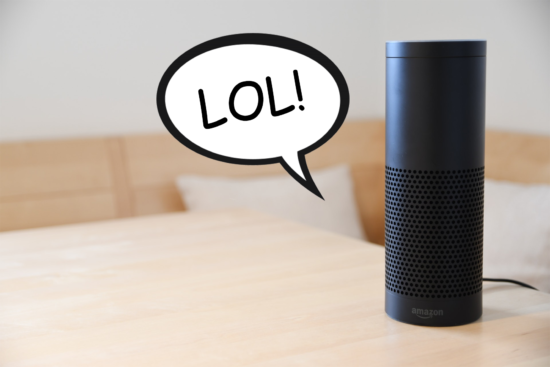 Amazon Alexa on the table with a speech bubble that says LOL!